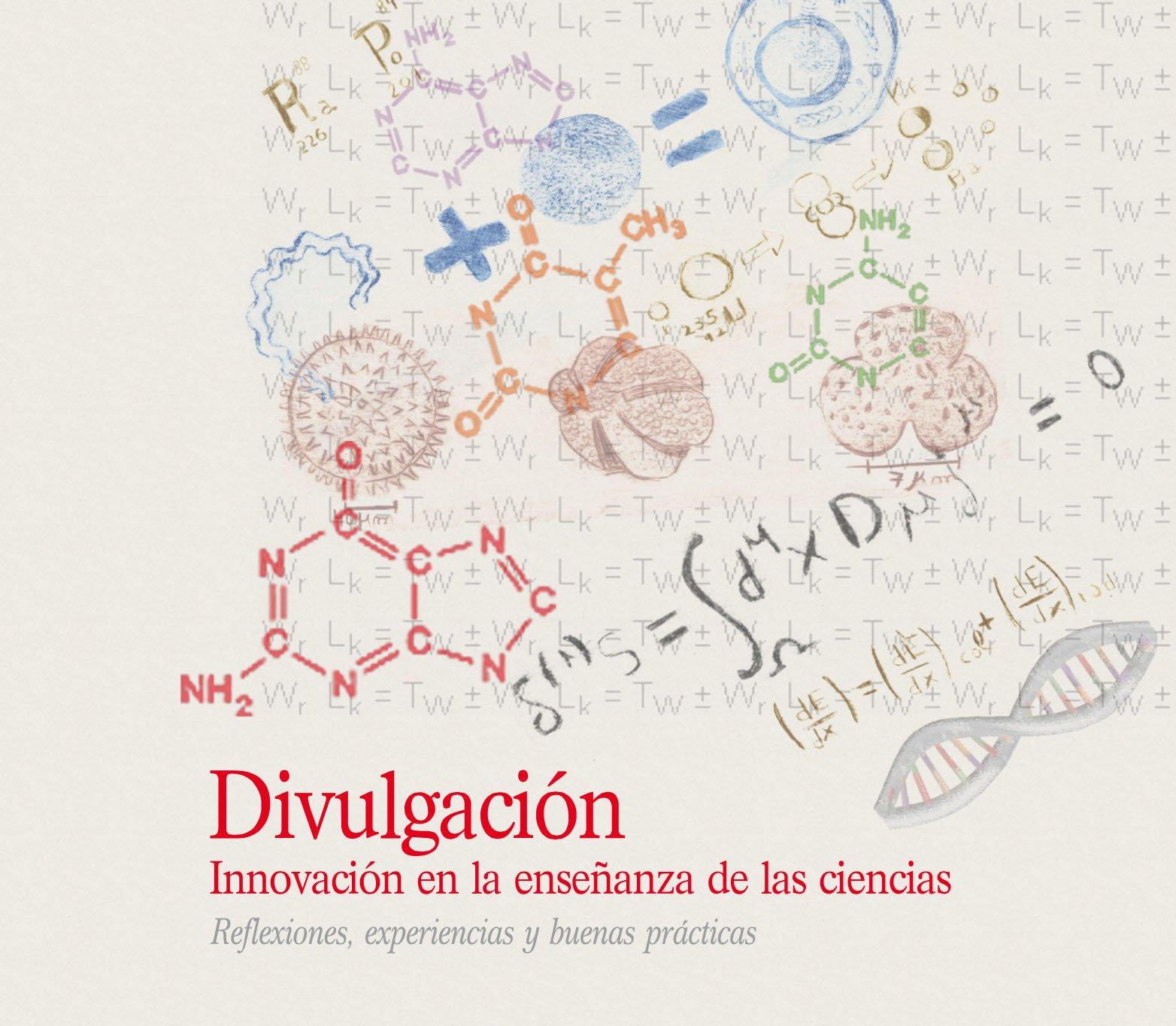 Libro 'Divulgación. Innovación en la #enseñanza de las #ciencias'. #Recurso sobre #STEM @FECYT_Ciencia @scientix_eu https://t.co/7RRzQIgL6l