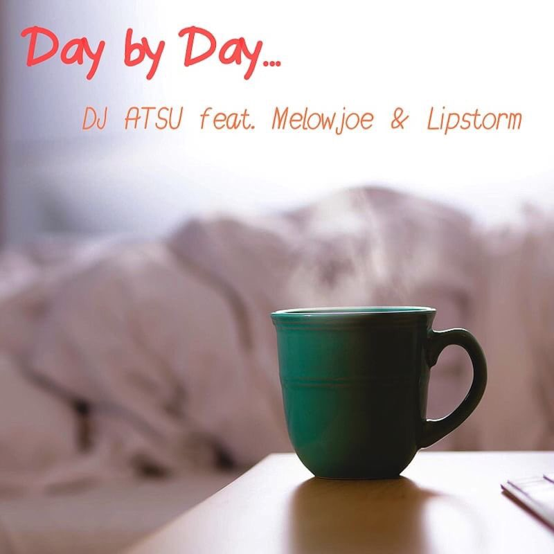 【本日リリース開始】  ゼヒ聴いて下さい♪  DJ ATSU feat. Melowjoe & Lipstorm「Day by Day...」  https://t.co/7HPGHY1hlJ https://t.co/U0QnuE2s9h
