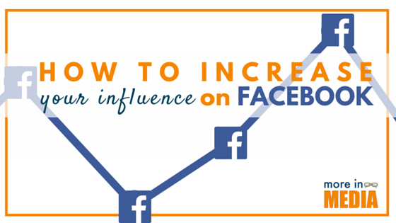 How To Increase Your #Influence on Facebook - More In Media https://t.co/rAX3oWVjq3 https://t.co/RIUbckBhYw