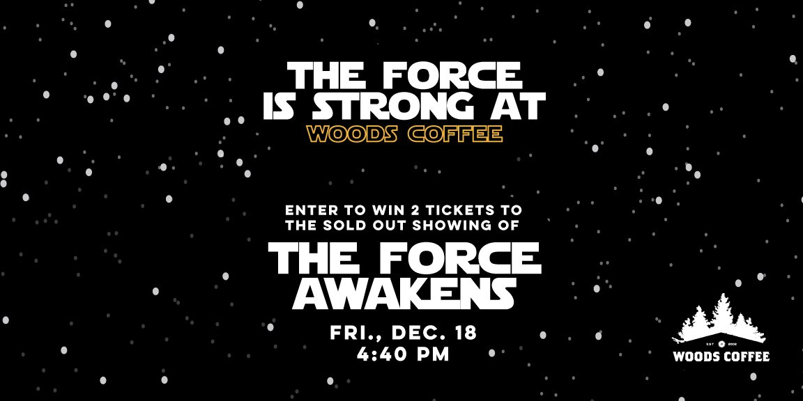 Retweet this & follow #WoodsCoffee for a chance to win 2 tix to The Force Awakens! We'll pick a random winner 12/17. https://t.co/ottDe4BZuP