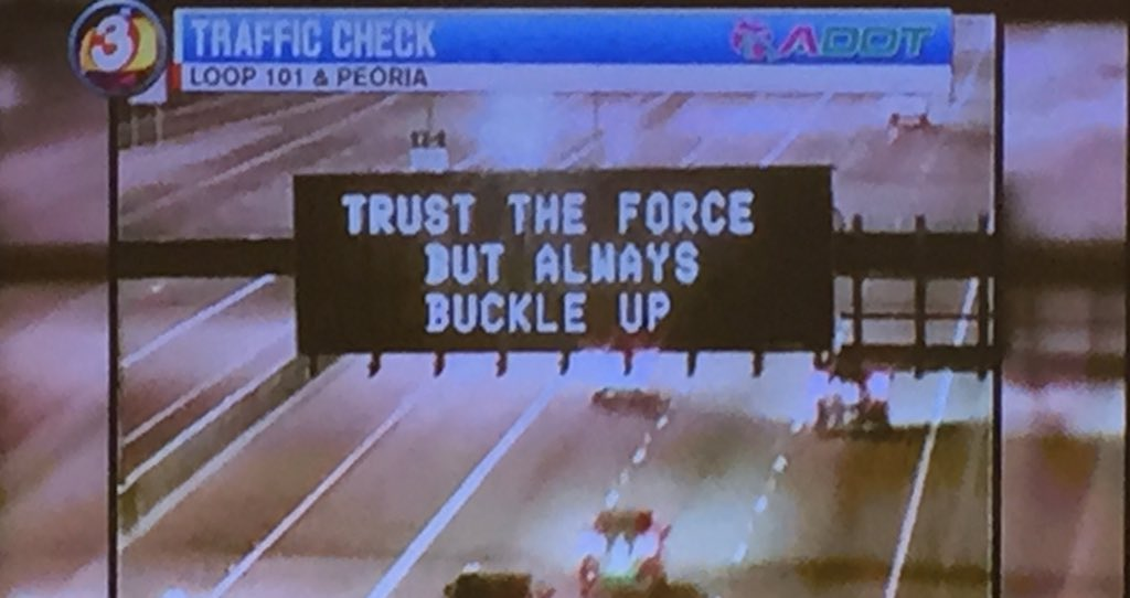 """""""May the FORCE be with you"""" on the freeway. @ArizonaDOT getting into the Star Wars mood #GMAZ #LoveIt https://t.co/p91EirtDcU"""