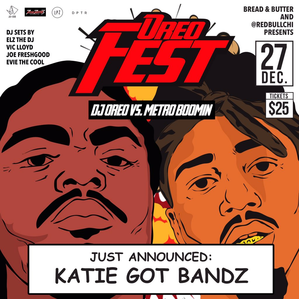 #Announcement @KatieGotBandz just got added to @oreofest #Oreofest Get tickets Now!!! @BreadNButterChi #Dec27 https://t.co/IoarmDpqkO