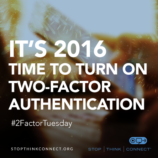 Tomorrow is #2FactorTuesday Start 2016 w/ better protection 4 UR online accounts. Skip the post data breach remorse https://t.co/9WPHnbnD02