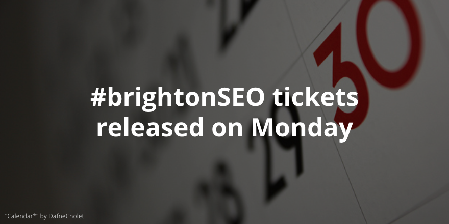 So next Monday is #brightonSEO ticket release, who's planning on coming along? https://t.co/tFW24Jo3W0