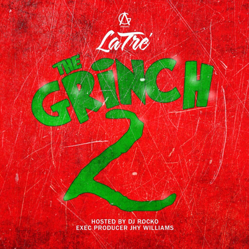 Listen to LaTre' - The Grinch 2 (Hosted by: DJ Rocko) #np on #SoundCloud #AstroGang