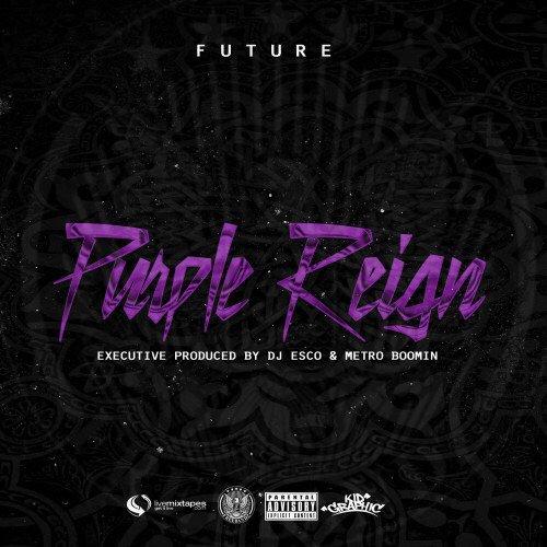 [Mixtape] @1Future - Purple Reign :: #GetItLIVE! https://t.co/QRIho9vx2i @LiveMixtapes @EscoMoeCity @MetroBoomin https://t.co/ur2lpRafWs