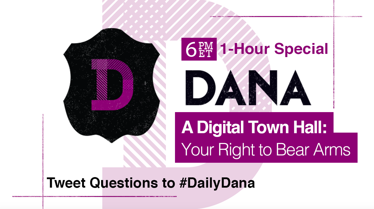 """Tonight at 6pm ET: """"A Digital Town Hall: Your Right to Bear Arms,"""" with @dloesch.  Tweet questions using #DailyDana https://t.co/sNUogwY31p"""