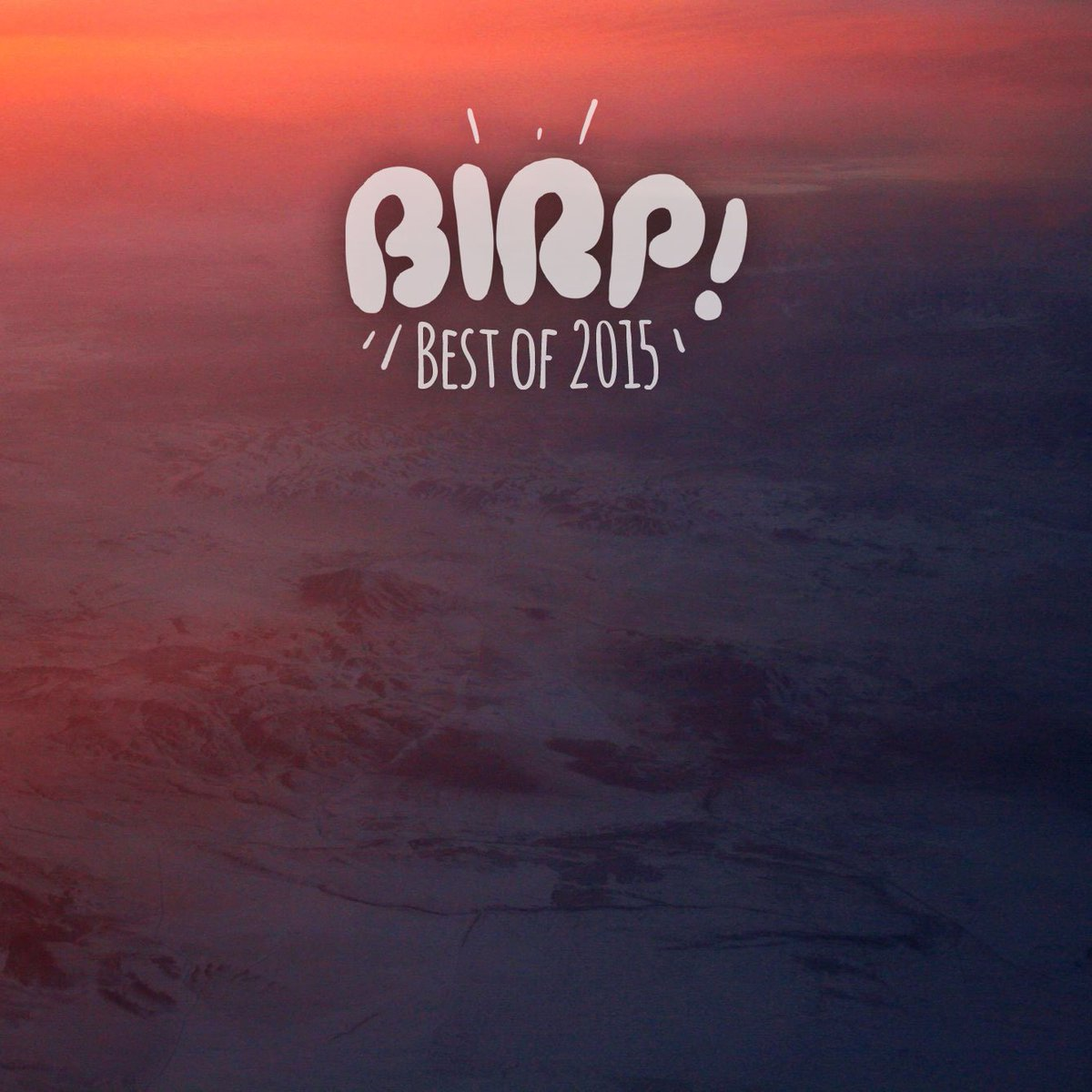 FINALLY. BIRP! Best of 2015 is now available for download/stream! 130 Tracks... Go listen! https://t.co/qQpeR2tDkj https://t.co/wTFlIywLof