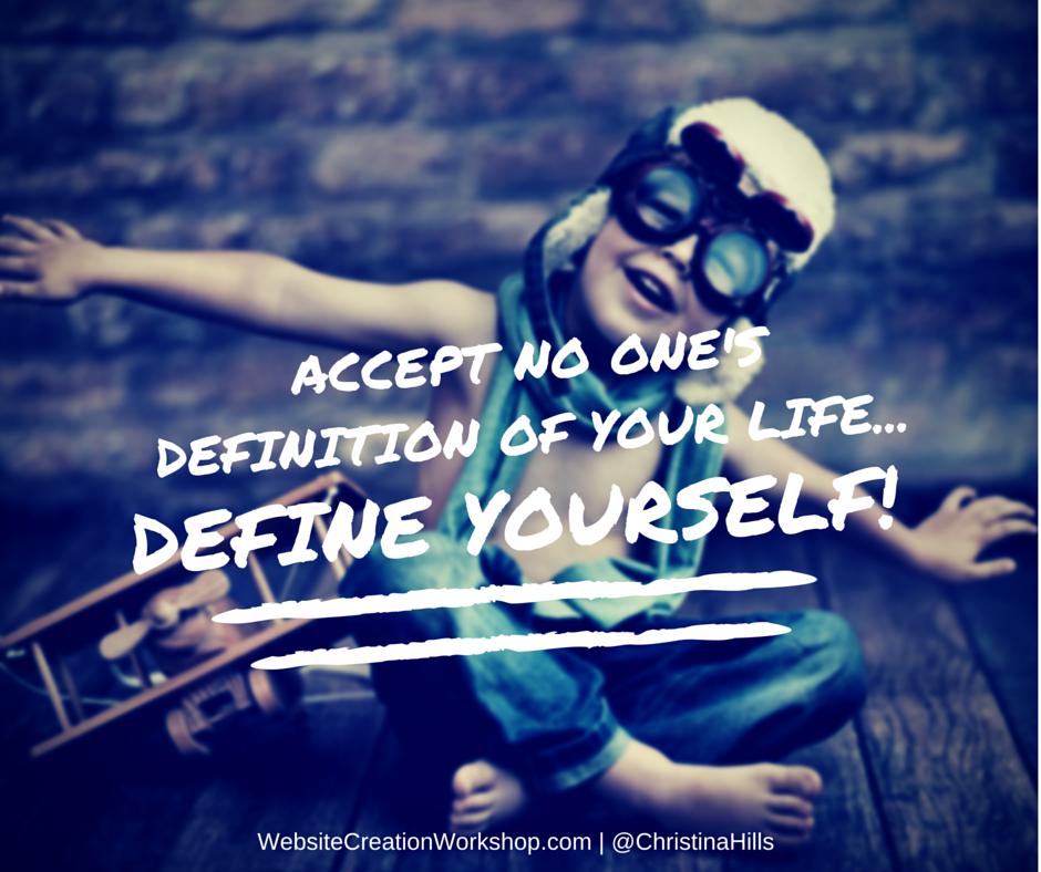 Define YOURSELF!  #Quote https://t.co/E7u7nC3QHA