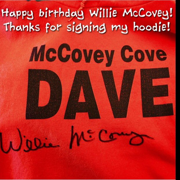 Happy birthday McCovey! Thanks for signing my original McCovey Cove hoodie!