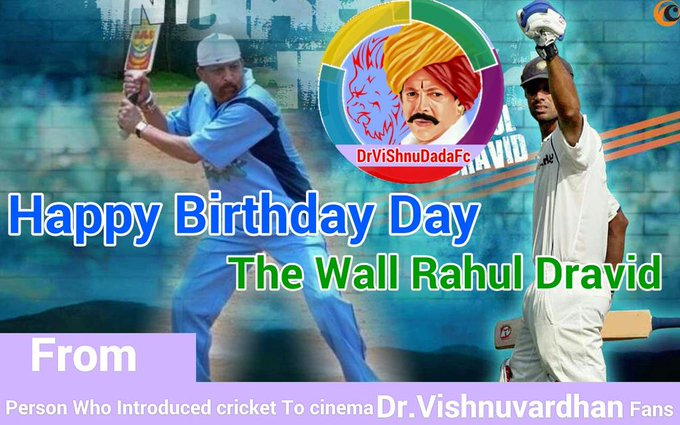 Here\s wishing a very Happy Birthday to The Wall Rahul Dravid  From Dr.Vishnuvardhan & His Fans
