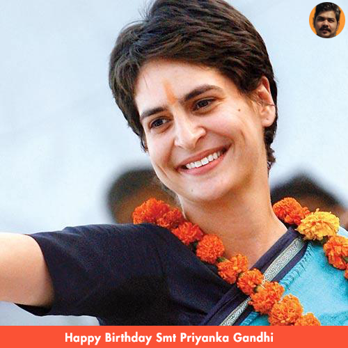 Happy Birthday to Priyanka Gandhi Ji. Have a great year ahead.