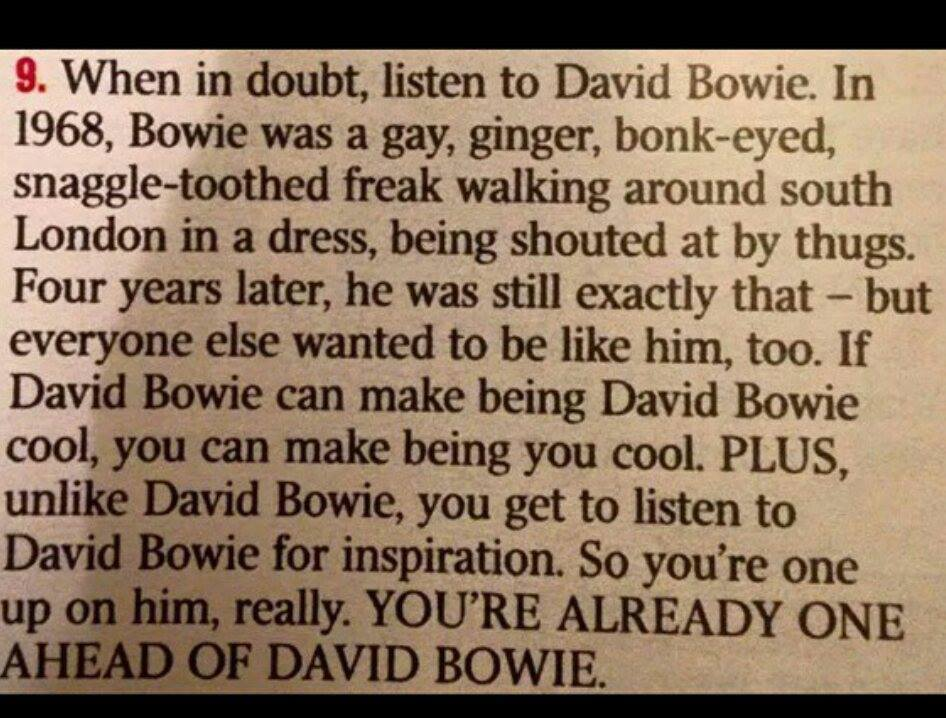 """You're already one ahead of David Bowie"""
