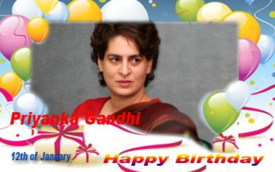 Happy Birthday :: Priyanka Gandhi [ 12th of January]