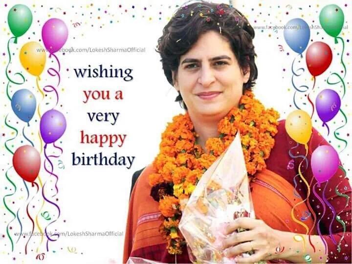 Wish Priyanka Gandhi Vadra a very Happy Birthday with great years ahead always with smile