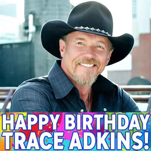 Country Music Star Trace Adkins Turns 54 Today Happy Birthday