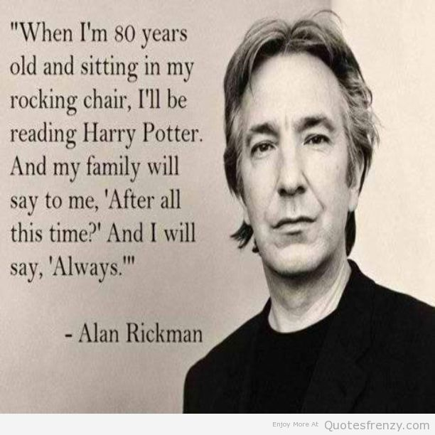 "RIP Alan Rickman RT @Scholastic: ""Always."" https://t.co/v9x1R8P48x"