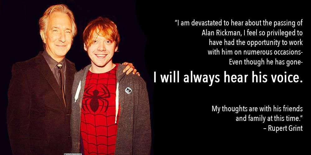 We'll always hear his voice too, Rupert. #RIPAlanRickman https://t.co/nb3xuVpbzJ