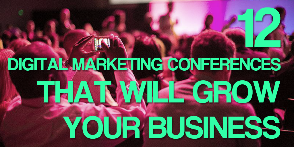 .@LarryKim's Top 12 Can't-Miss Digital Marketing Conferences