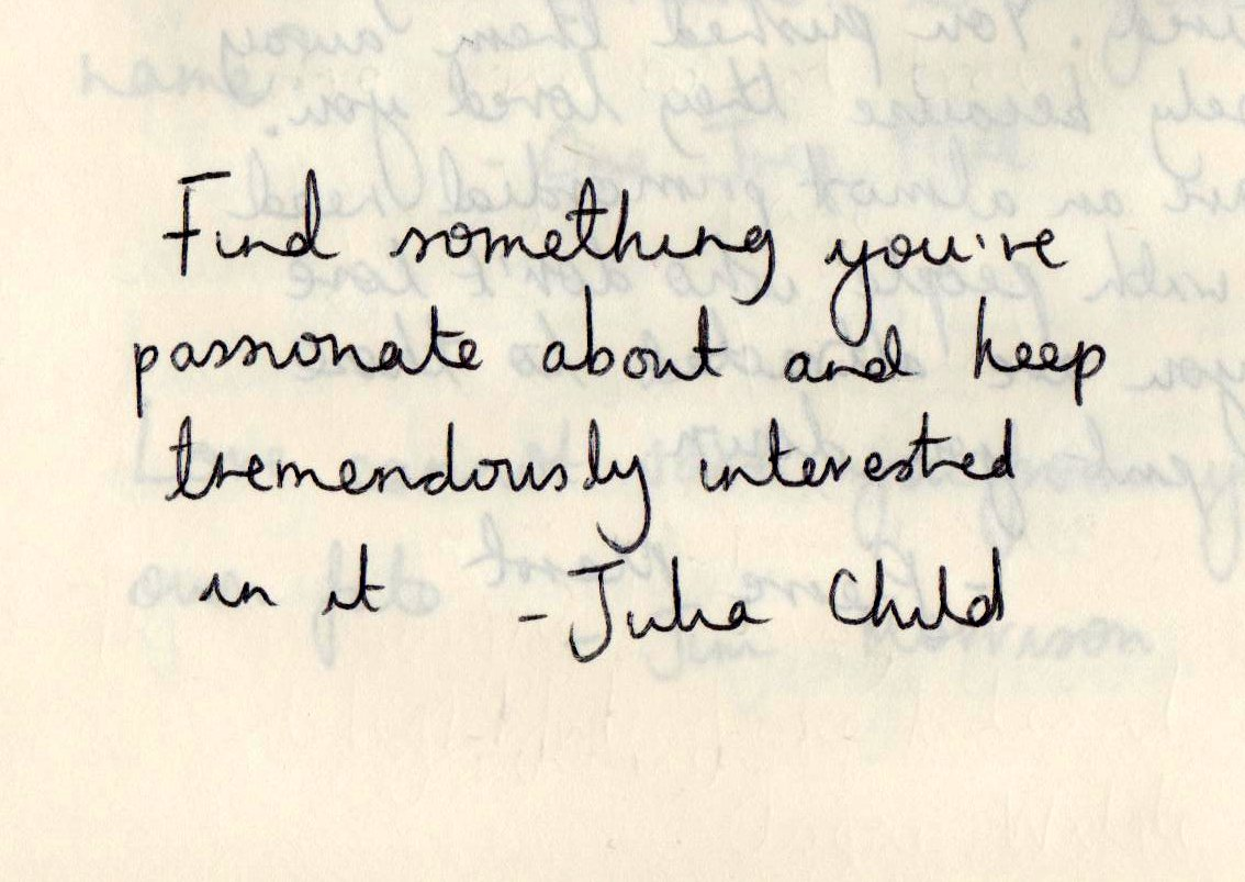 Words to live by #JuliaChild #FindYourPassion https://t.co/BlIGS8B63e