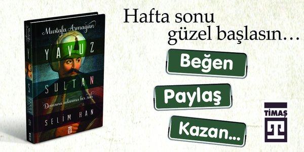 Hafta Sonu Güzel Başlasın... :) Bu tweeti beğen, RT yap Yavuz Sultan Selim Han kitabını kazanan 5 kişiden biri ol. https://t.co/fAs1r4uoNb