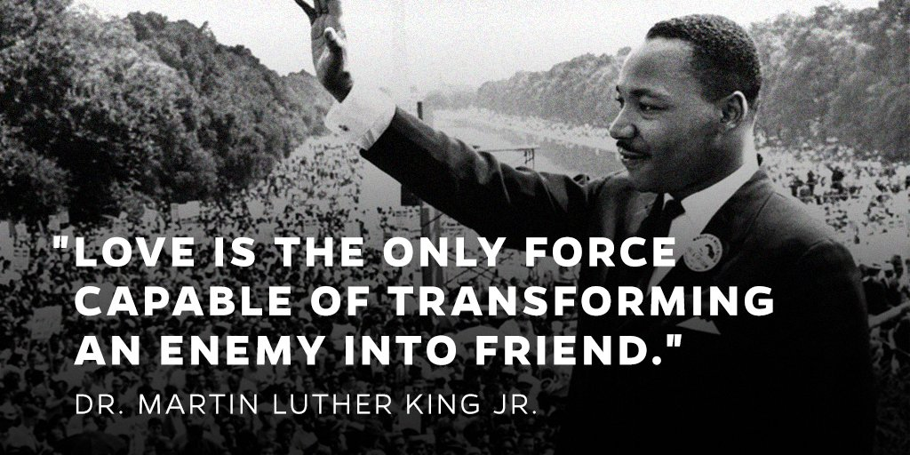 """""""Love is the only force capable of transforming an enemy into friend."""" - Dr. Martin Luther King Jr. https://t.co/bgyvGLGEFw"""