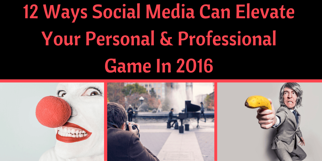 12 Ways #SocialMedia Can Elevate Personal & Professional Game In 2016 by @JackKosakowski1 https://t.co/nhY4p5nhgU https://t.co/VPaznooNBS