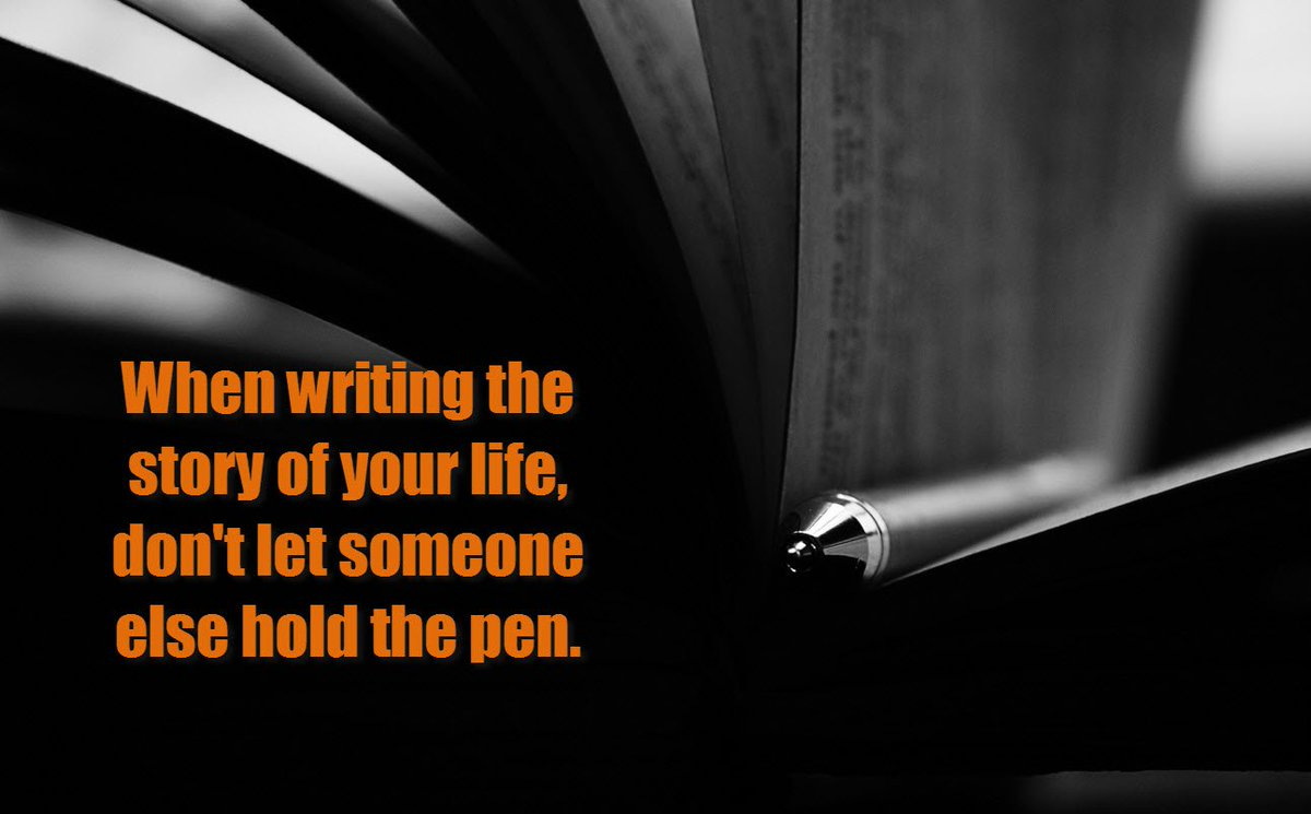 When writing the #story of your #life, don't let someone else hold the pen. #motivate #inspire #leadership https://t.co/bum107W7kN