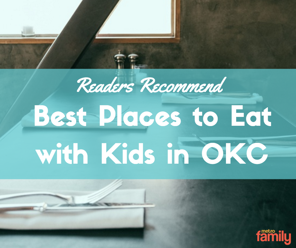 We asked & you answered! Reader recommendations for best dining out w/ kids in #OKC- https://t.co/kdDuhbpvMg https://t.co/rqkMqMvMve