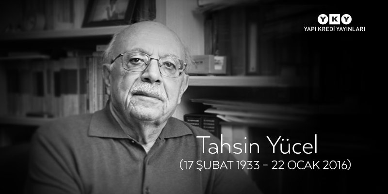 Türkçenin ustası, değerli yazar, çevirmen Tahsin Yücel'i kaybettik. Okurlarına ve sevenlerine başsağlığı diliyoruz. https://t.co/d2Qs8HRSy1