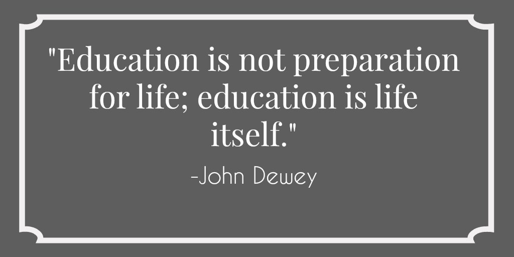 john dewey education is life itself essay Free essay: the educational philosophy of john dewey john dewey is known as leader of the progressive movement in the history of the american education.