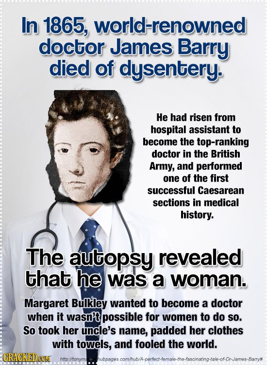 TNX @cracked Unsung heroes of science   Upon death, 1865 physician James Barry found to be Margaret Buckley https://t.co/BoSSSWyKTV