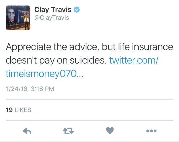 Haha. These folks trying to help @ClayTravis kill himself without voiding life insurance. #helpful https://t.co/oIvlH1Z2IF
