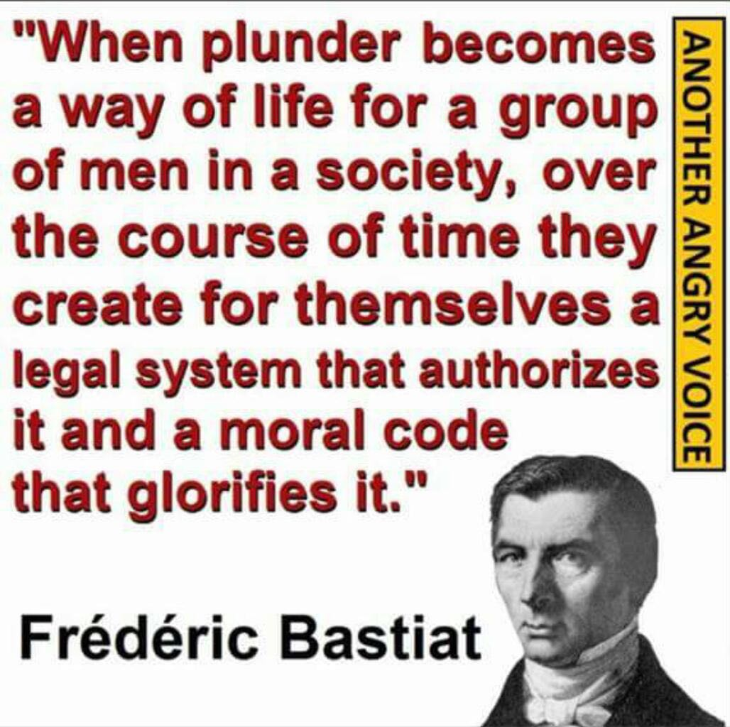 """""""When plunder becomes a way of life..."""" Frederic Bastiat #quote https://t.co/NVpZYmP3MK"""