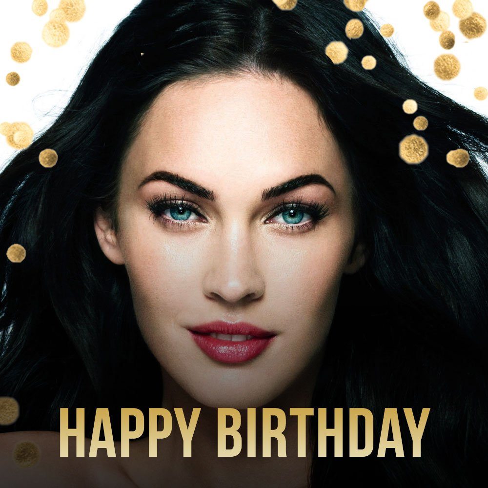 Happy Birthday Megan Fox, you are more stunning than ever!