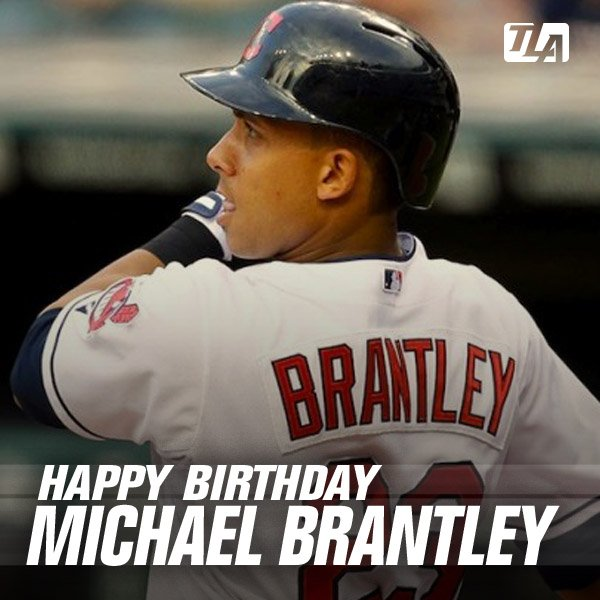 Happy 30th Birthday to OF Michael Brantley! Have an awesome day!