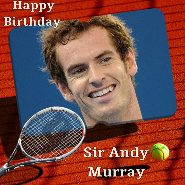 Happy Birthday Sir Andy Murray, Adam Moffat, Daniel Caines, Matthew Sadler, Martin Rossiter & Alison Jackson