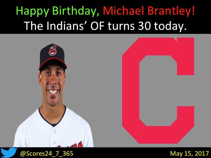 happy birthday Michael Brantley!