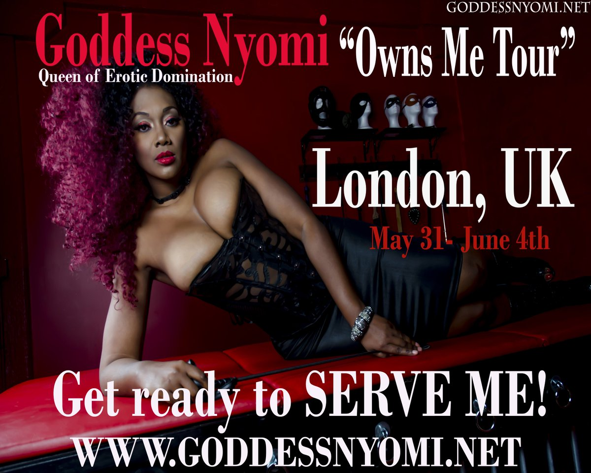 London Get Ready to Serve Me! Goddess Nyomi Owns Me Tour Heads To London Tsycn26mvC via