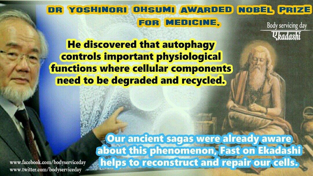 Dr. Yoshinori Ohsumi got a Nobel for his research onautophagy ~~ a Japanese name to Ekadashi  #BodyServicingDay https://t.co/INlqApipMC