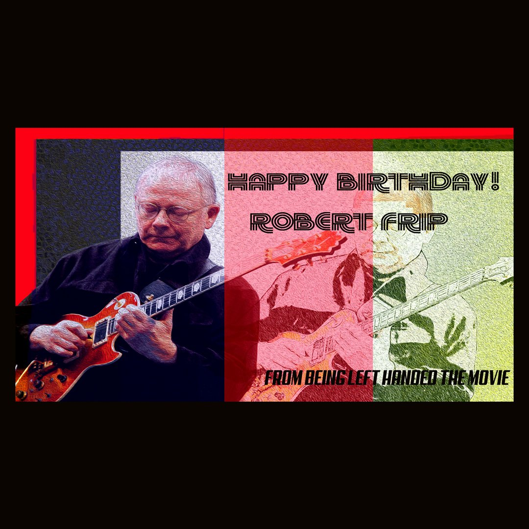 Happy Birthday innovative lefty guitarist, Robert Fripp.  (He plays righty)