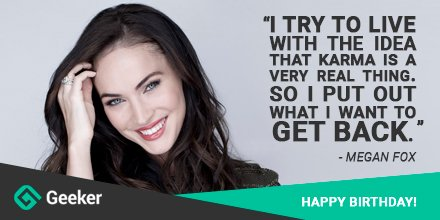 We hope Megan Fox is having a good day! Happy birthday