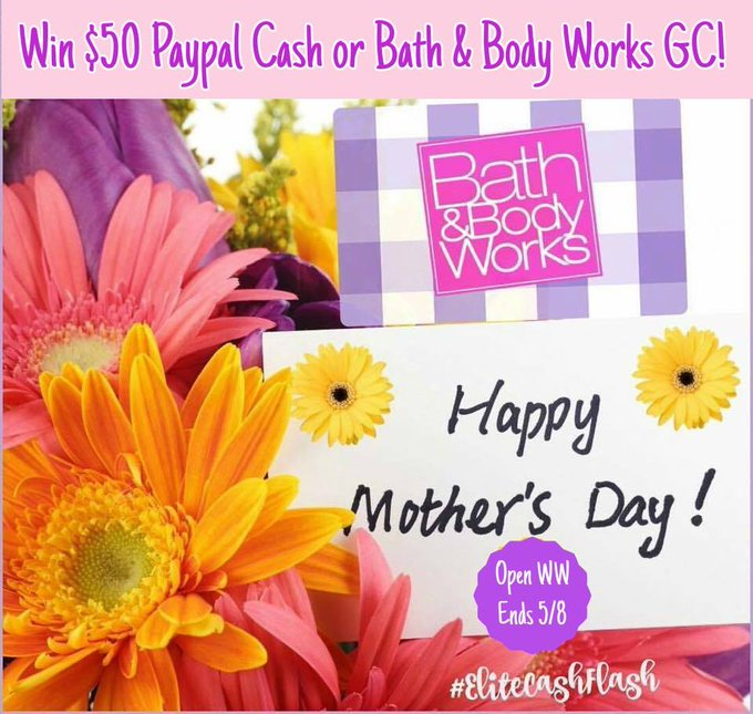 $50 PP or Bath & Body Works HAPPY MOTHER'S DAY GA-1-US-Ends 5/8