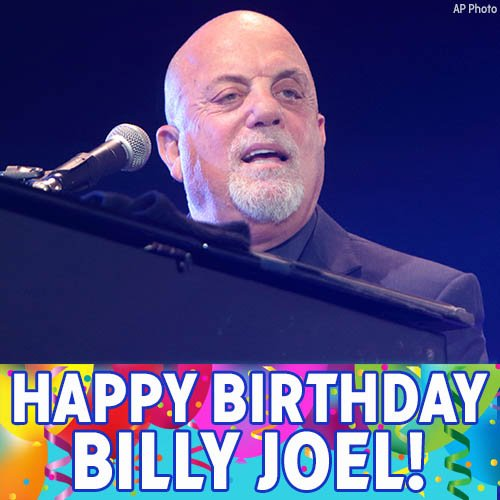 Happy 68th birthday to NYC native and piano man Billy Joel!
