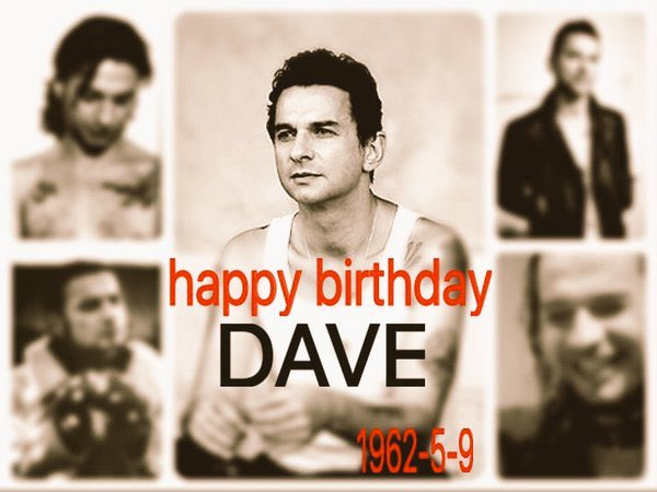Dave Gahan Born on May 9, 1962 in Essex, England.  Happy Birthday Dear Dave Gahan!!!