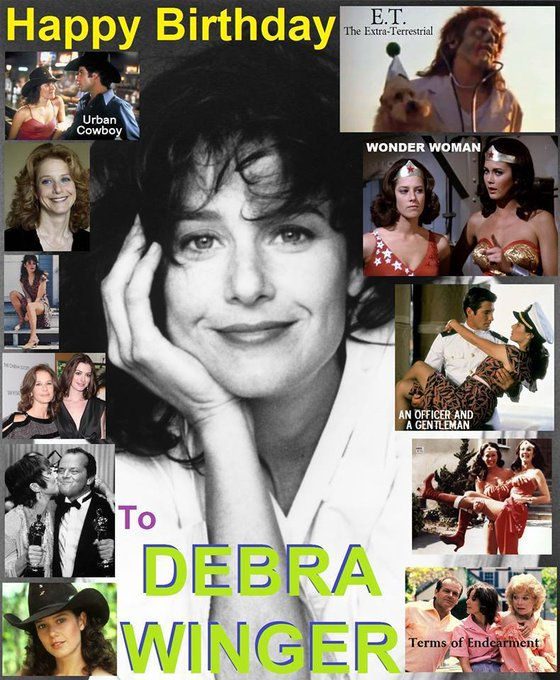 5-16 Happy birthday to Debra Winger.
