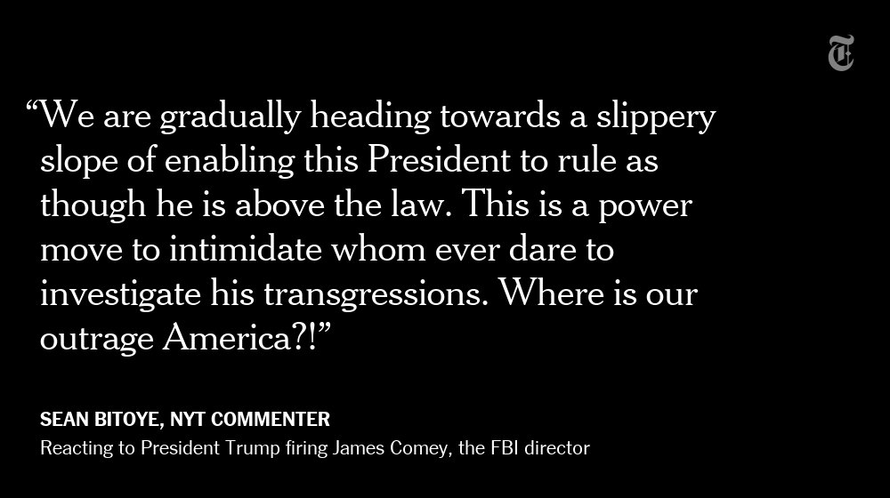 One NYT reader's reaction to President Trump firing James Comey https://t.co/0BQLohYuRt https://t.co/NNUvMjAl2Y