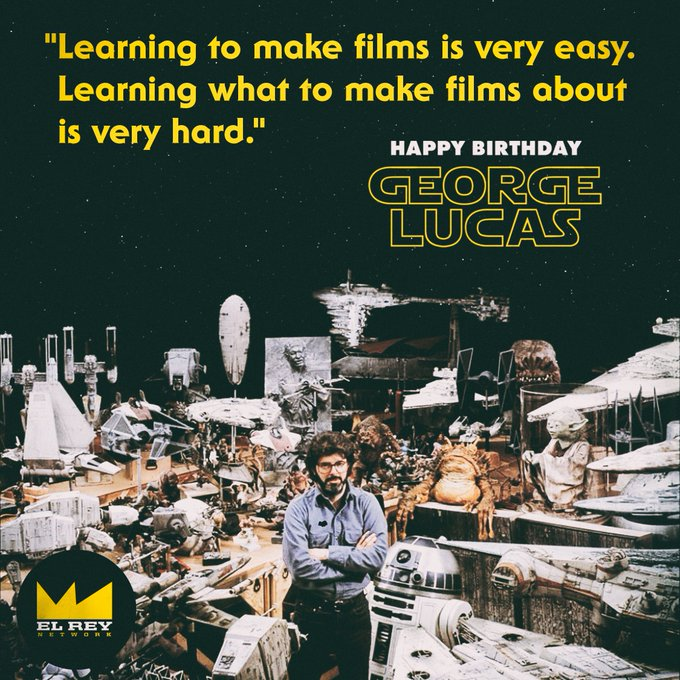 Happy Birthday to George Lucas from May the Force be with you. George...