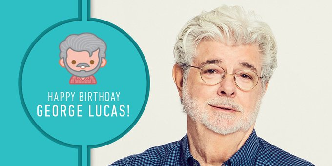 Happy Birthday George Lucas!!! May The Force Be With You