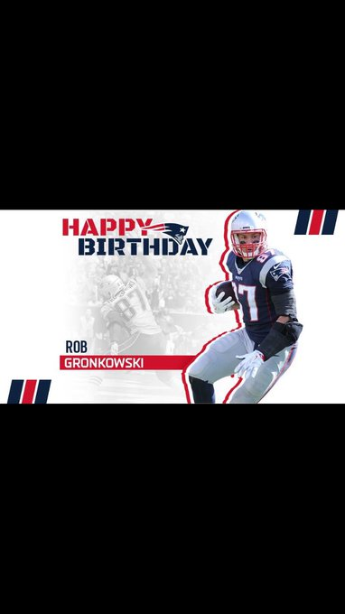 Happy Birthday to the best Tight End In the league Rob Gronkowski